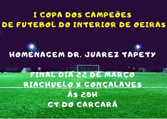 Acontece nesta sexta-feira (22) a final da I COPA DE FUTEBOL DO INTERIOR DE OEIRAS